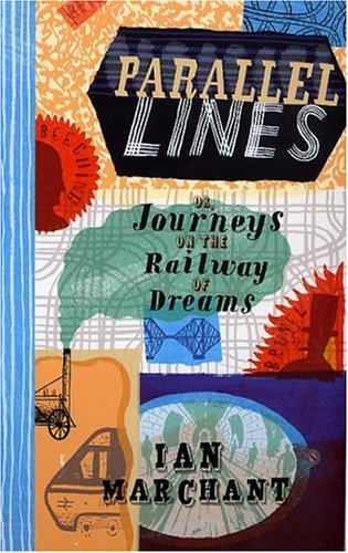 Parallel Lines: Or, Journeys on the Railway of Dre...