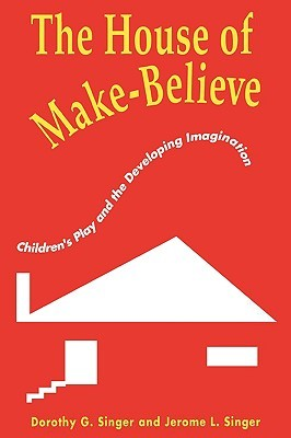 The House of Make-Believe: Children's Play and the...