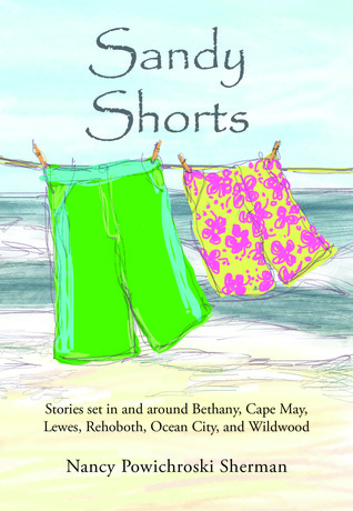 Sandy Shorts: Stories Set in and Around Bethany, C...